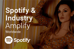 Spotify & Industry Amplification Worldwide