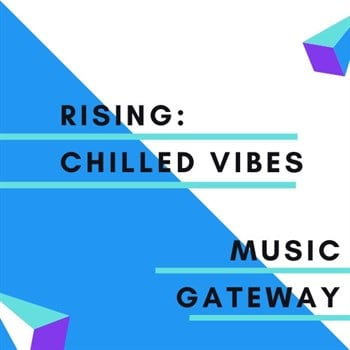 RISING: Chilled Vibes