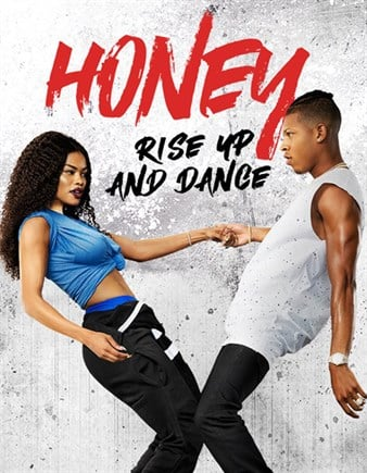 Honey Rise Up And Dance is a film about a street dancer from universal pictures